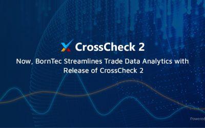 BornTec Streamlines Trade Data Analytics with Release of CrossCheck 2