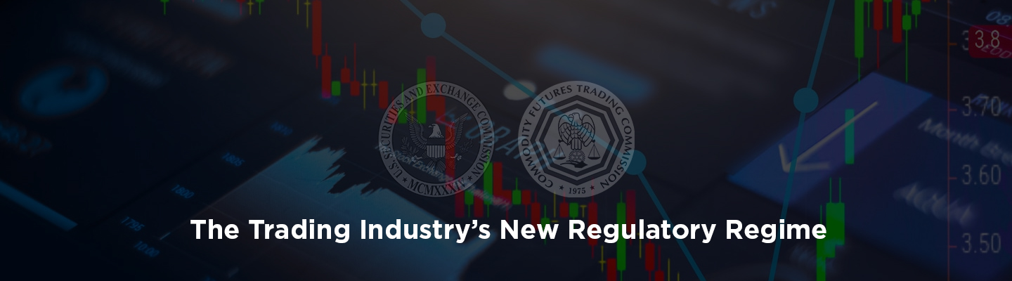 Expectations Under The Trading Industry's New Regulatory Regime